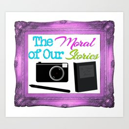 The Moral Of Our Stories Framed Logo Art Print