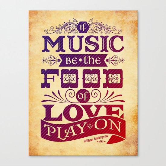 Food of Love  Canvas Print
