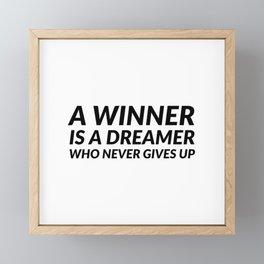 A winner is a dreamer who never gives up Framed Mini Art Print