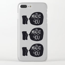The magic is in you Clear iPhone Case
