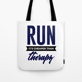 Run It's Cheaper Than Therapy Tote Bag
