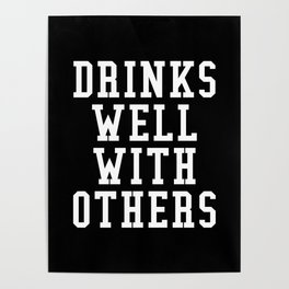 Drinks Well With Others (Black & White) Poster