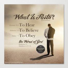 What Is Faith? Canvas Print