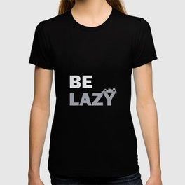 Funny BE LAZY TShirt T-shirt