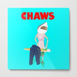 Chaws or Chores! Housewife Humour! Metal Print