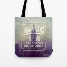 If Your Dreams Do Not Scare You, They Are Not Big Enough Tote Bag