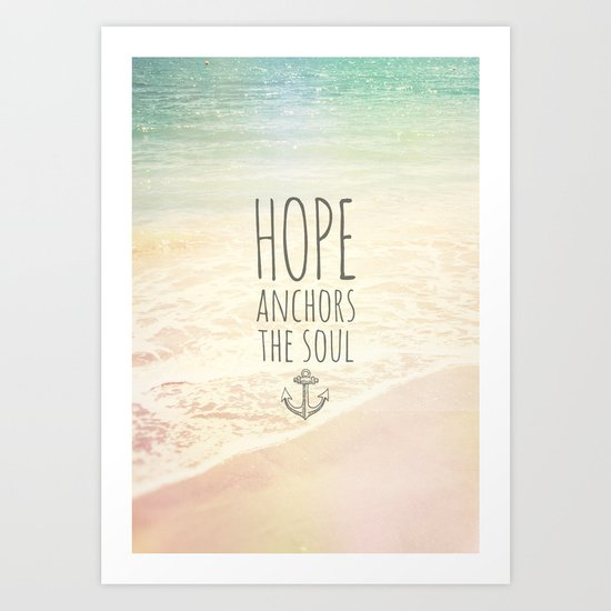 HOPE ANCHORS THE SOUL  Art Print