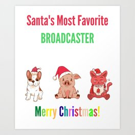 Santa's Most Favourite Broadcaster Art Print