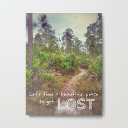 Beautiful Place To Get Lost Metal Print