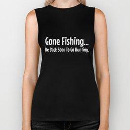 Funny  Gone Fishing Be Back hunt Biker Tank