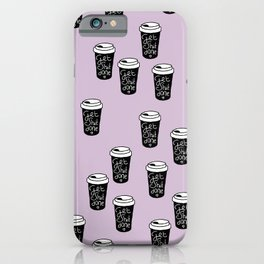 Get shit done coffee cups to go ladyboss girl power lilac iPhone Case