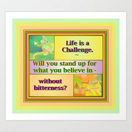 Life is a Challenge Art Print