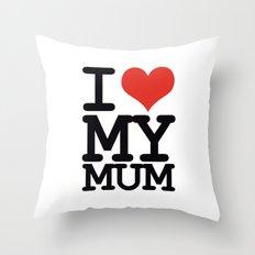 I love my mum Throw Pillow