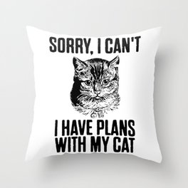 I Have Plans With My Cat Throw Pillow