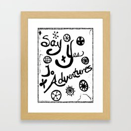 Say Yes To Adventures Framed Art Print