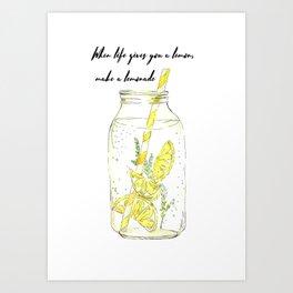 If Life gives You Lemons Art Print