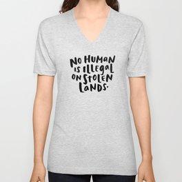 No Human is Illegal on Stolen Lands Unisex V-Neck
