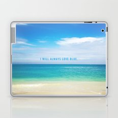 I Will Always Love Blue. Laptop & iPad Skin