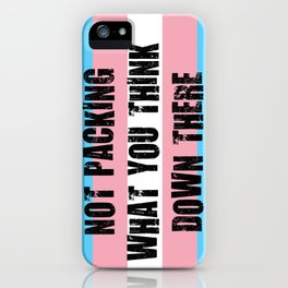 Not Packing What You Think iPhone Case