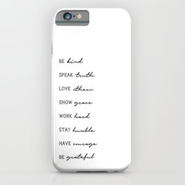 Life Advice - be kind, speak truth, love others - Graphic Print iPhone Case