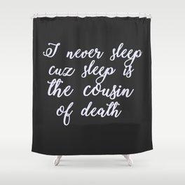 I never sleep Shower Curtain