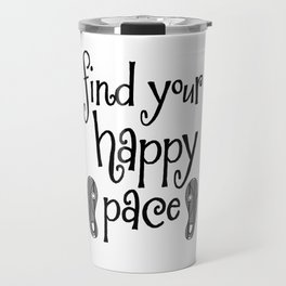 Find Your Happy Pace Quote Travel Mug