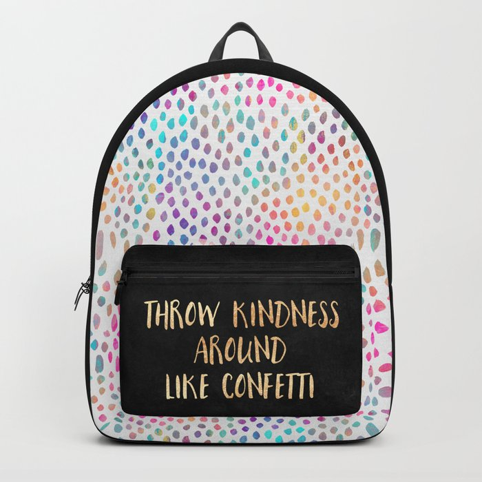 Throw kindness around like confetti Backpack
