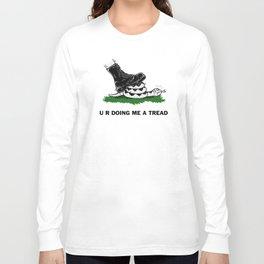 U R Doing Me A Tread Long Sleeve T-shirt