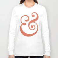 ampersand Long Sleeve T-shirts featuring Ampersand by Bill Pyle