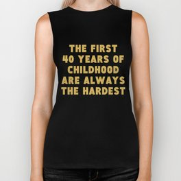First 40 Years Of Childhood Funny 40th Birthday Biker Tank