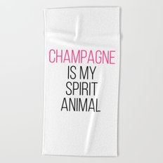 Champagne Spirit Animal Funny Quote Beach Towel