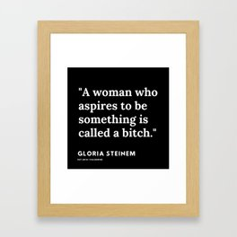79   | Gloria Steinem Quotes | 191202 Framed Art Print
