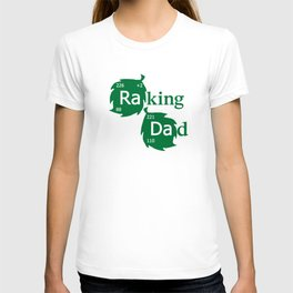 Raking Dad T-shirt
