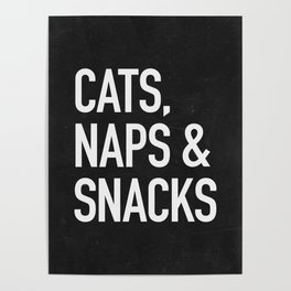Cats, Naps and Snacks - black version Poster