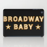 broadway iPad Cases featuring Broadway Baby! by byebyesally