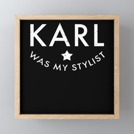 Karl was my stylist Framed Mini Art Print