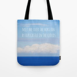 Meet me over the horizon Tote Bag