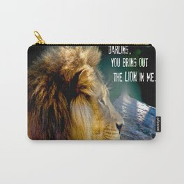 Darling You Bring Out The LION In Me... Carry-All Pouch