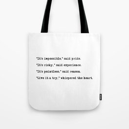 Give it a try, whispered the heart Tote Bag