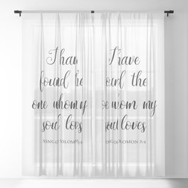I Have Found the One Whom My Soul Loves — Song of Solomon 3:4 Sheer Curtain