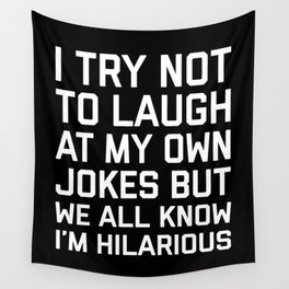 Laugh Own Jokes Funny Quote Wall Tapestry