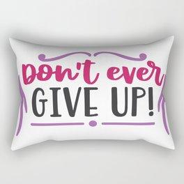 Don't Ever Give Up Rectangular Pillow