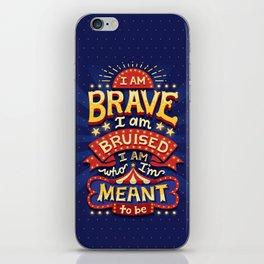 I Am Brave iPhone Skin