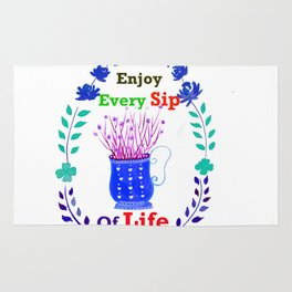 Enjoy every Sip of Life Rug