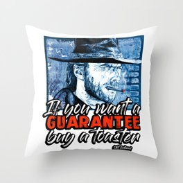 IF YOU WANT A GUARANTEE Clint Eastwood Quote Design Throw Pillow