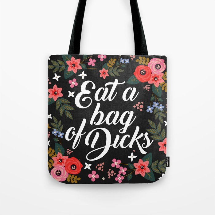 Eat A Bag Of S Funny Pretty Cute Offensive Quote Tote By Littleladybug