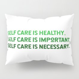 Self Care is Healthy Pillow Sham