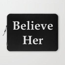 Believe Her Laptop Sleeve