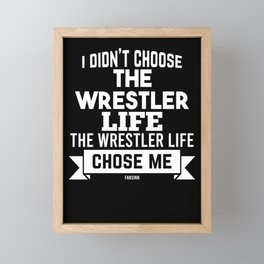 Wrestlers Life exhibition fight funny saying Framed Mini Art Print