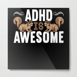 ADHD Squirrel Embrace Neurodiversity Mental Health Metal Print